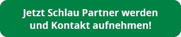 Jetzt Schlau Partner werden und Kontakt aufnehmen!